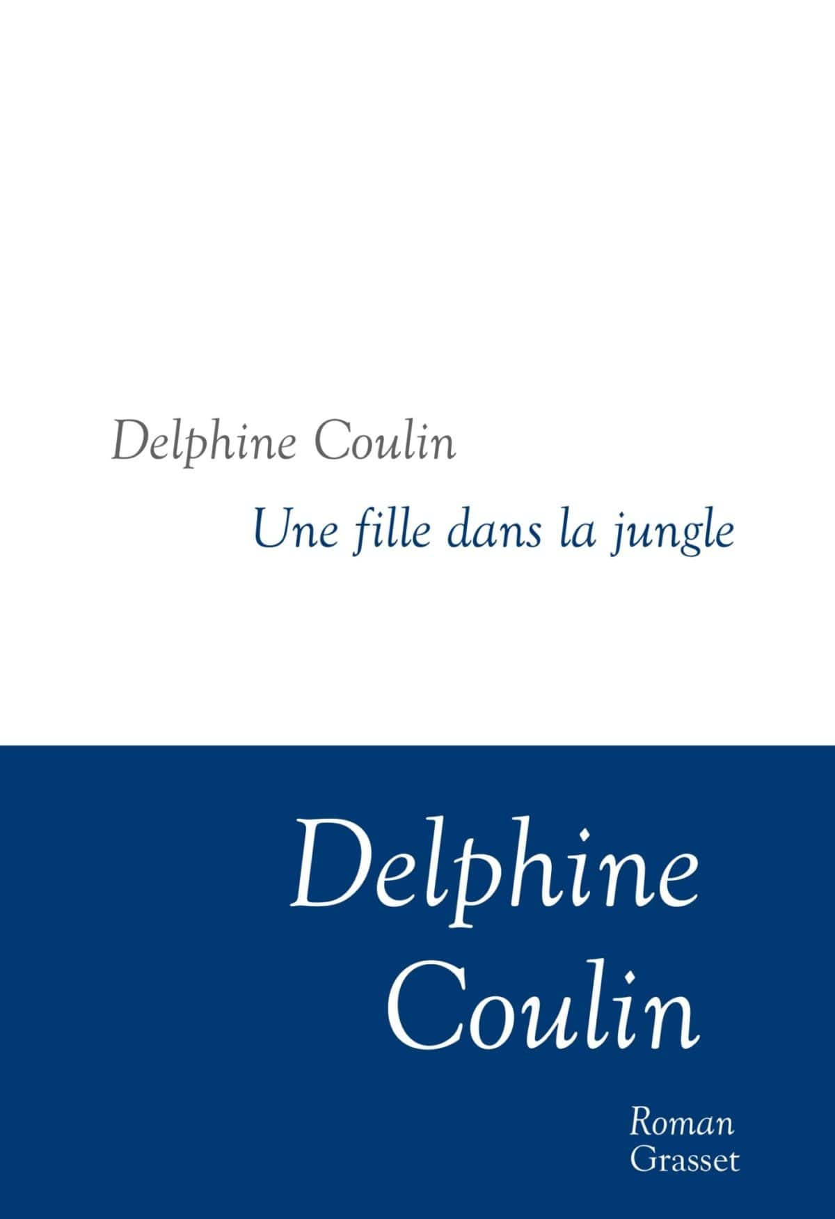 Une fille dans la jungle de Delphine Coulin