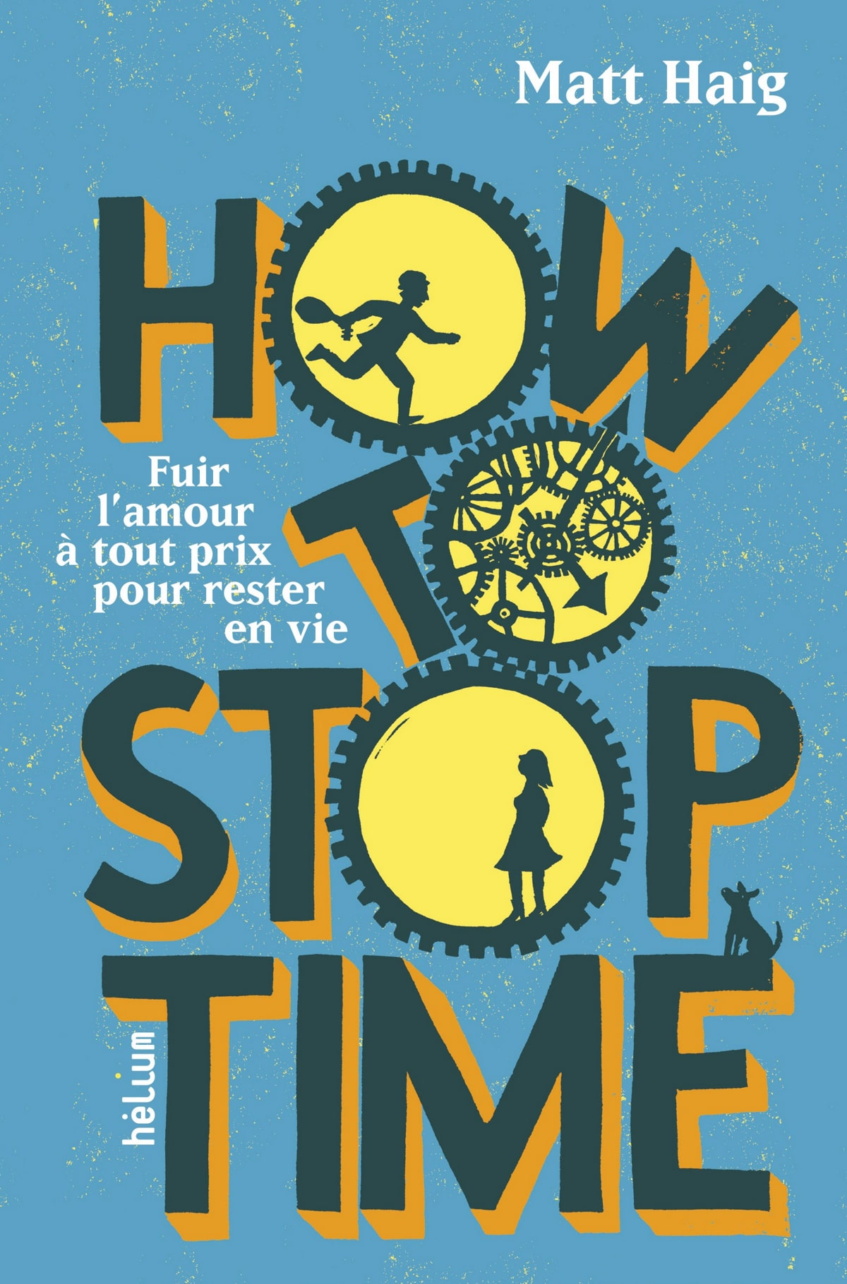 How to Stop Time de Matt Haig, ou comment accepter le poids du temps qui passe