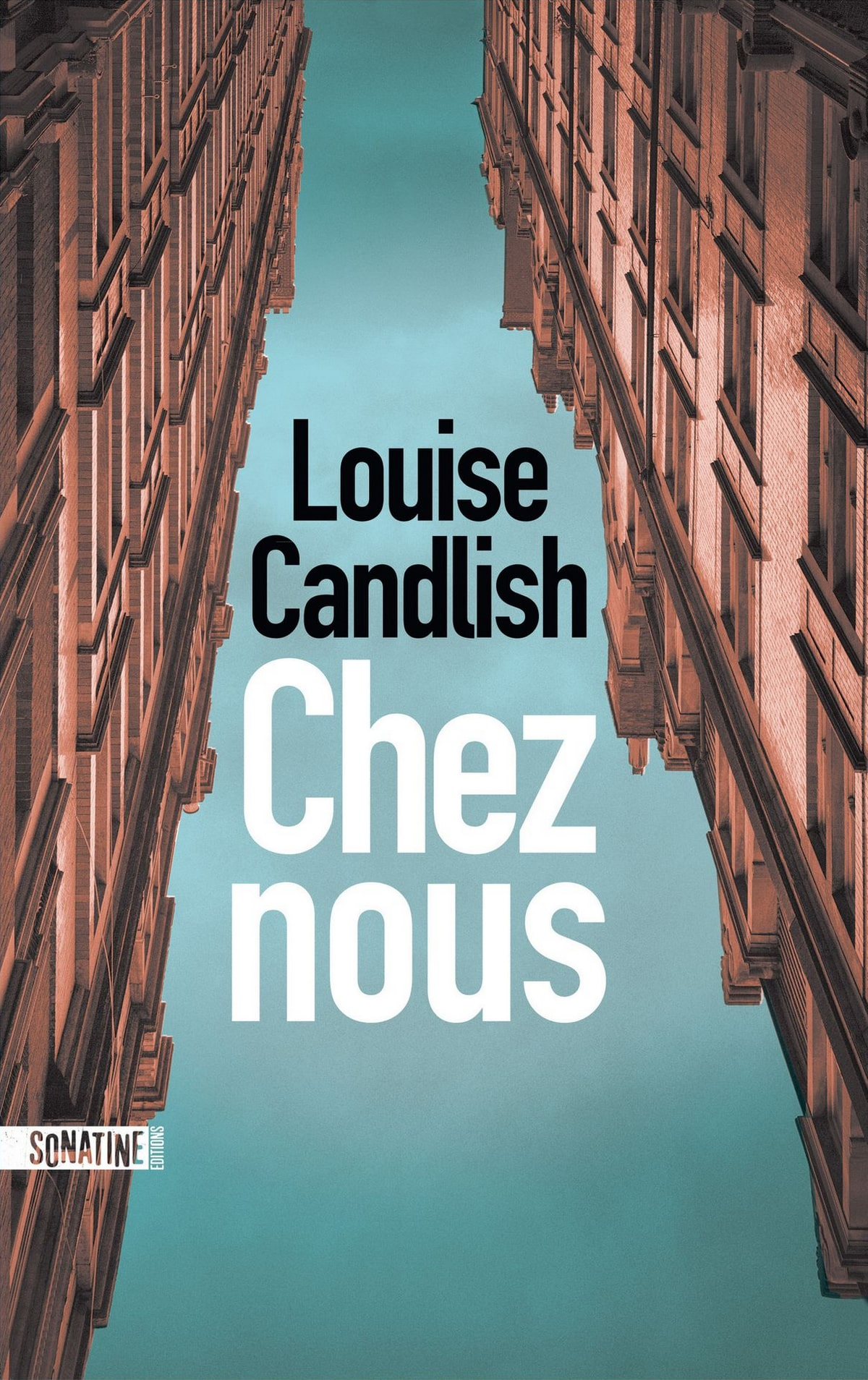 Chez nous de Louise Candlish, un foyer en cours de destruction…